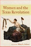 Women and the Texas Revolution, , 1574414690