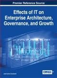 Effects of IT on Enterprise Architecture, Governance, and Growth, Jose Carlos Cavalcanti, 146666469X