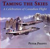 Taming the Skies, Peter Pigott, 1550024698