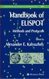 Handbook of ELISPOT Methods and Protocols, Kalyuzhny, Alexander E., 1588294692