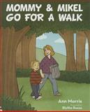 Mommy and Mikel Go for a Walk, Anne Morris, 162086469X