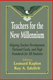 Teachers for the New Millennium : Aligning Teacher Development, National Goals, and High Standards for All Students, , 0803964692