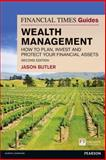 Wealth Management : How to Plan, Invest and Protect Your Financial Assets, Butler, Jason, 129200469X