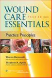 Wound Care Essentials : Practice Principles, Baranoski, Sharon and Ayello, Elizabeth A., 1582554692