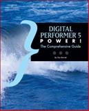 Digital Performer 5 Power! : The Comprehensive Guide, Barrett, Don, 1598634690