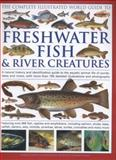 The Complete Illustrated World Guide to Freshwater Fish and River Creatures, Daniel Gilpin, 1846814693