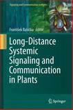 Long-Distance Systemic Signaling and Communication in Plants, , 3642364691