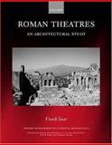 Roman Theatres : An Architectural Study, Sear, Frank, 0198144695