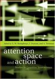 Attention, Space, and Action 9780198524694