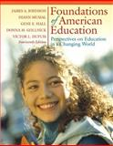 Foundations of American Education : Perspectives on Educatoin in a Changing World, Dupuis, Victor L. and Gollnick, Donna M., 0205514693
