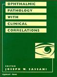 Ophthalmic Pathology with Clinical Correlations, Deborah Bernstein, 0397514697