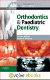 Clinical Problem Solving in Orthodontics and Paediatric Dentistry, Millett, Declan T. and Welbury, Richard, 0702044695