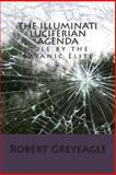 The Illuminati Luciferian Agenda, Robert Greyeagle, 1479134694