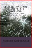 The Illuminati Luciferian Agenda, Robert Greyeagle, 1479134694