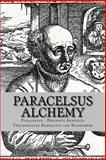 Paracelsus - Alchemy, Philippus Aureolus Theophrastus Bombastu, 1491084693