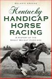 Kentucky Handicap Horse Racing, Melanie Greene, 1626194696