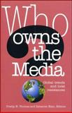 Who Owns the Media? : Global Trends and Local Resistance, , 1842774697