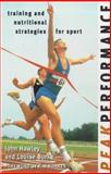 Peak Performance : Training and Nutritional Strategies for Sport, Hawley, John and Burke, Louise, 1864484691