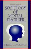 Sociology of Mental Disorder, Cockerham, William C., 0131254693