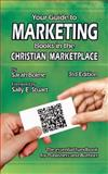 Your Guide to Marketing Books in the Christian Marketplace, Sarah Bolme, 0972554696