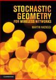 Stochastic Geometry for Wireless Networks, Haenggi, Martin, 1107014697