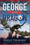 George and the Dragon, Philip Tolhurst, 149350469X