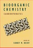 Bioorganic Chemistry : Carbohydrates, Hecht, Sidney M., 0195084691
