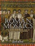 Roman Mosaics, Joseph Wilpert, 048645469X