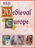 Atlas of Medieval Europe, Konstam, Angus, 0816044694