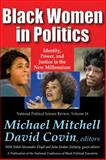 Black Women in Politics : Identity, Power, and Justice in the New Millennium, , 1412854695