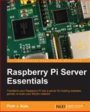 Raspberry Pi Server Essentials, Piotr Kula, 1783284692