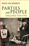 Parties and People : England, 1914-1951, McKibbin, Ross, 0199584699