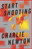 Start Shooting, Charlie Newton, 0385534698