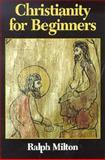 Christianity for Beginners, Milton, Ralph, 0687034698