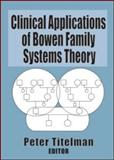 Clinical Applications of Bowen Family Systems Theory, , 0789004690
