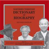 Northern Territory Dictionary of Biography, Ed. by David Carment et al., 0980384699