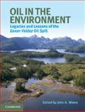 Oil in the Environment : Legacies and Lessons of the Exxon Valdez Oil Spill, , 1107614694