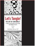 Let's Tangle! the Art of Zentangle, Kathleen Murray, 1441314695
