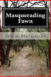 Masquerading Fawn, Shinjini Bhattacharjee, 1499144695