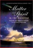Matter and spirit in the Universe : Scientific and Religious Preludes to Modern Cosmology, Kragh, Helge, 1860944698