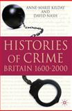 Histories of Crime : Britain, 1600-2000, Nash, David and Kilday, Anne-Marie, 0230224695