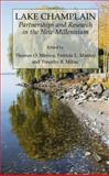 Lake Champlain : Partnerships and Research in the New Millennium, Manley, Patricia L. and Mihuc, Timothy B., 0306484692