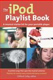 The iPod Playlist Book, Cliff Colby Editor, 0321304691