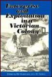 Enterprise and Exploitation in a Victorian Colony, Bill Guest, John M. Sellers, 0869804693