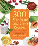 300 15-Minute Low-Carb Recipes, Dana Carpender, 1592334695