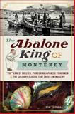 The Abalone King of Monterey, Tim Thomas, 1609494695