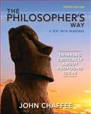 The Philosopher's Way : Thinking Critically about Profound Ideas, Chaffee, John, 0205254691