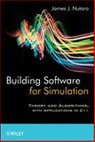 Building Software for Simulation : Theory and Algorithms, with Applications in C++, Nutaro, James J., 0470414693