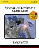 Mechanical Desktop 5 Update Guide, O'Halloran, Ed and Banach, Daniel T., 0766834697