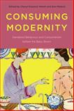 Consuming Modernity : Gendered Behaviour and Consumerism Before the Baby Boom, , 0774824697